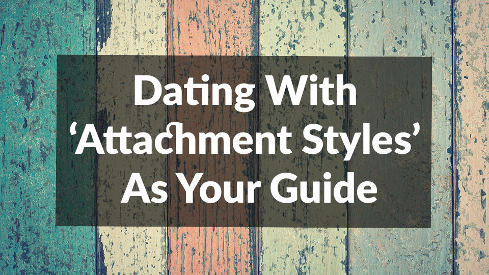 Dating Attachment Styles Guide
